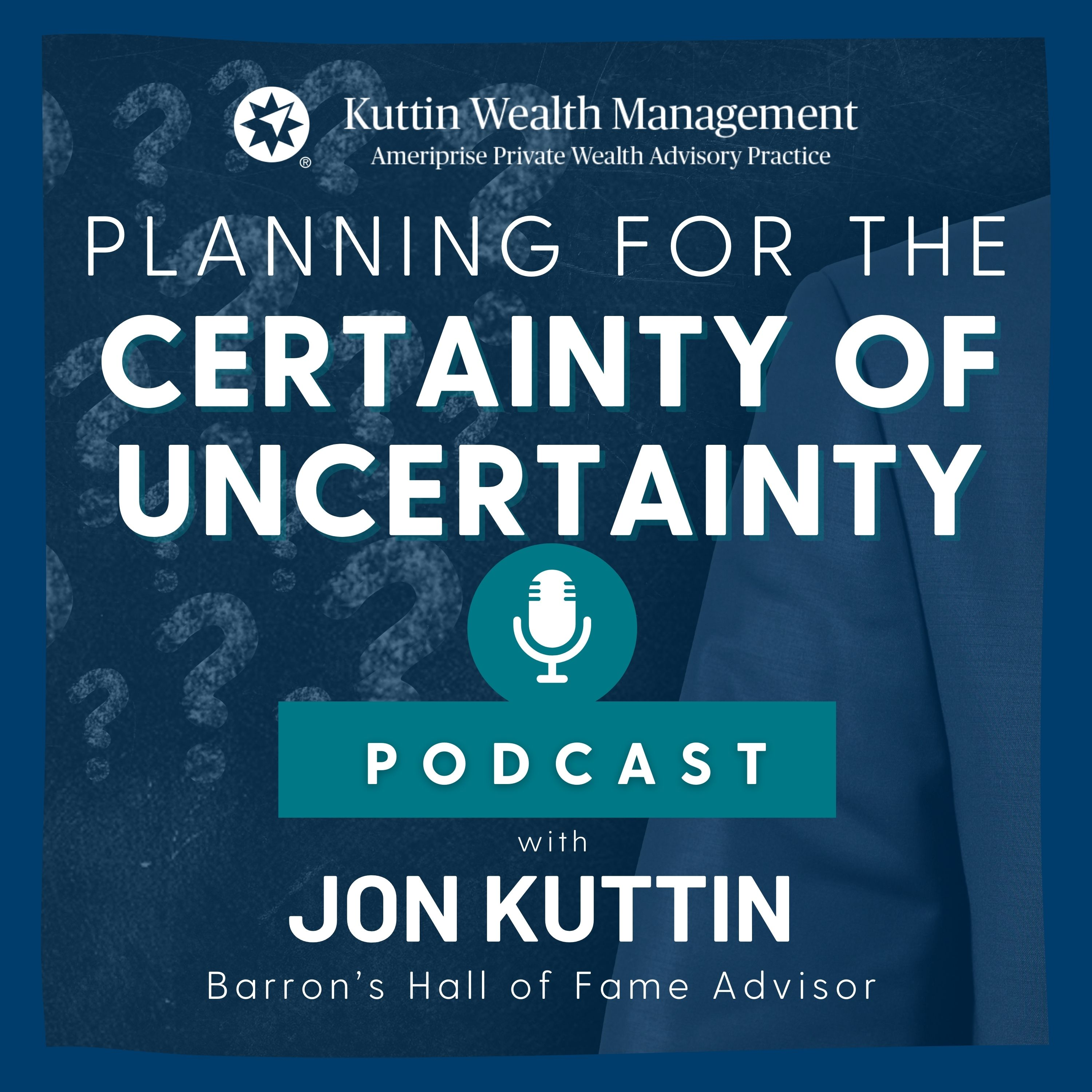 Planning for the Certainty of Uncertainty Podcast with Jonathan Kuttin